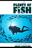 Plenty of Fish (English Edition)