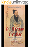 Tai Ji Quan Treatise: Attributed to the Song Dynasty Daoist Priest Zhang Sanfeng (Daoist Immortal Three Peaks Zhang Series Book 1)
