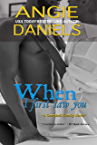 When I First Saw You (The Campbell Family Book 2)