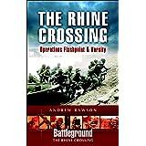 The Rhine Crossing: Operations Flashpoint & Varsity (Battleground The Rhine Crossing)