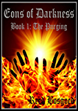 The Purging (Eons of Darkness Book 1)