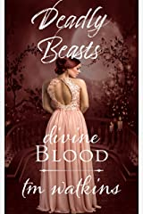 Divine Blood (Deadly Beasts Book 2) Kindle Edition