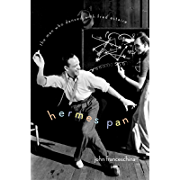 Hermes Pan: The Man Who Danced with Fred Astaire book cover