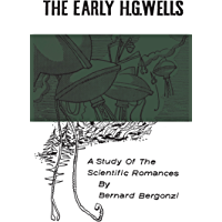 The Early H.G. Wells: A Study of the Scientific Romances (Heritage)