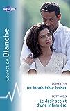 Un inoubliable baiser - Le désir secret d'une infirmière (Harlequin Blanche)