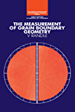The Measurement of Grain Boundary Geometry (Series in Microscopy in Materials Science)