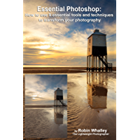 Essential Photoshop: How to use 9 essential tools and techniques to transform your photography book cover