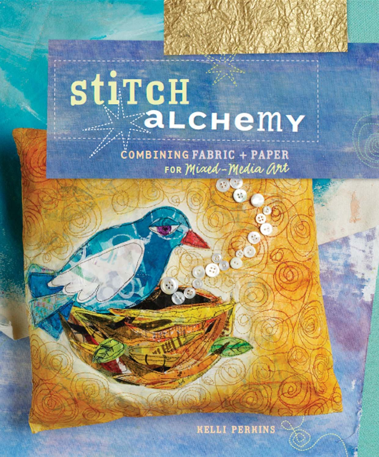 Download Stitch Alchemy: Combining Fabric and Paper for Mixed-Media Art pdf epub