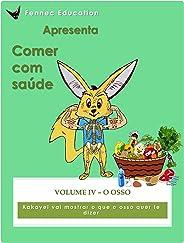 O Osso (Comer com saúde Livro 4)