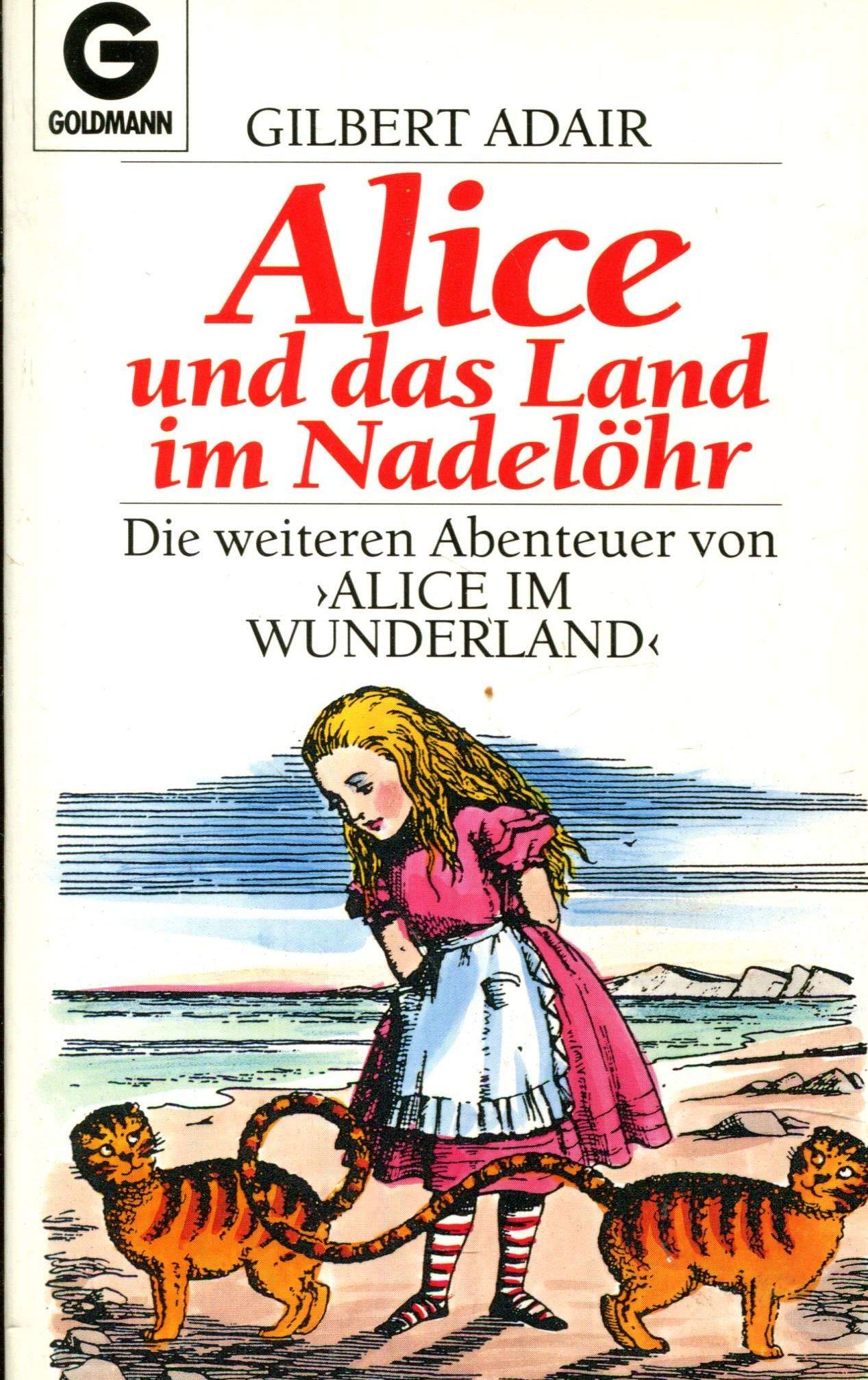 Gilbert Adair - Alice und das Land im Nadelöhr