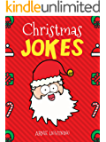 Christmas Jokes: Funny and Hilarious Christmas Jokes and Riddles for Kids