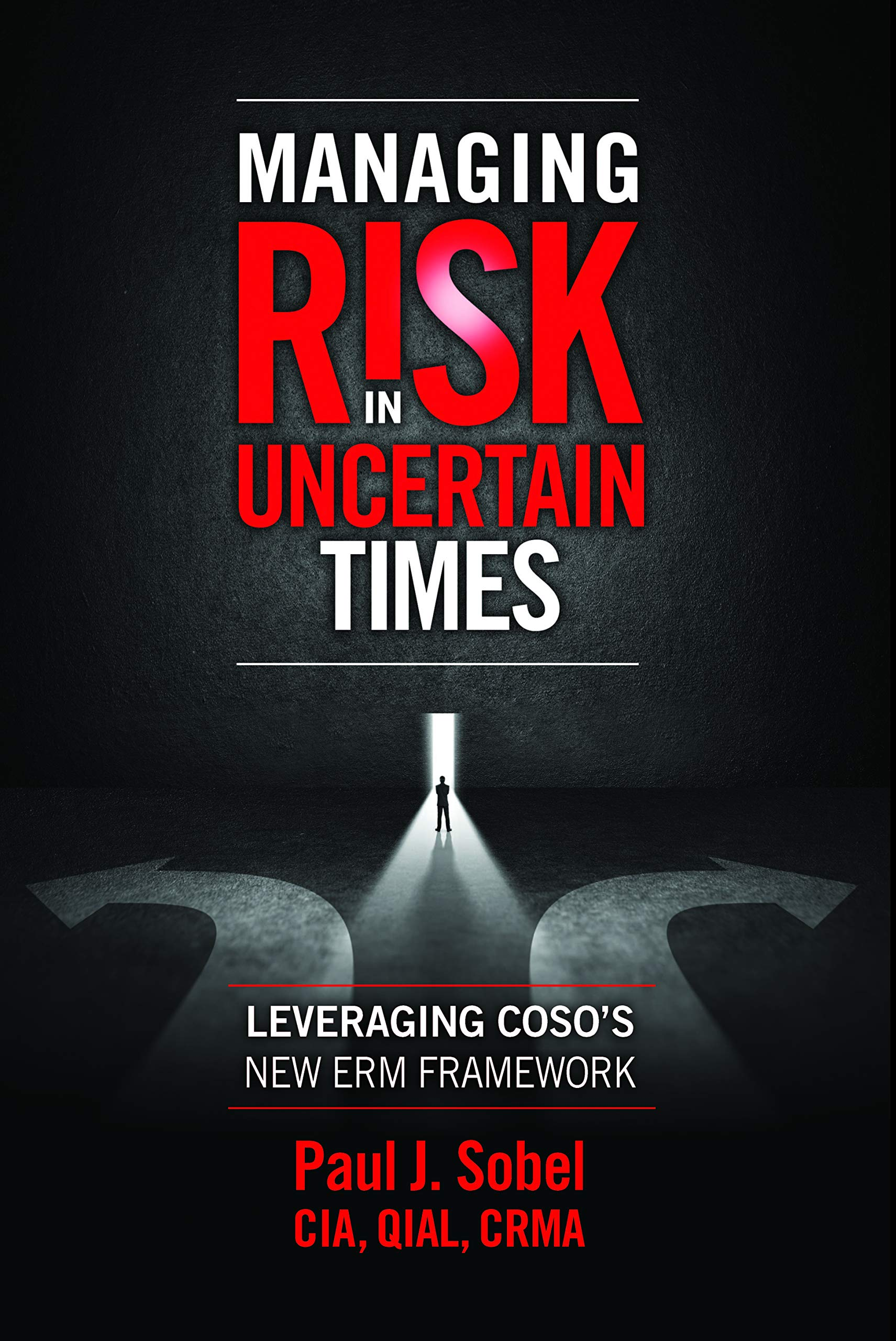 Managing Risk in Uncertain Times: Leveraging COSO S New ERM ...