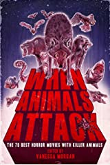 When Animals Attack: The 70 Best Horror Movies with Killer Animals Kindle Edition