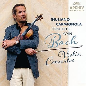 Giuliano Carmignola, Johann Sebastian Bach, n/a, Concerto Köln ...