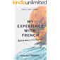 MY EXPERIENCE WITH FRENCH