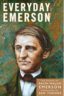 The Quotable Emerson: Life lessons from the words of Ralph Waldo