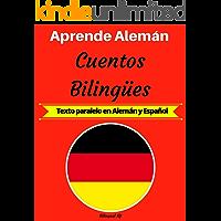 Aprende Alemán: Cuentos Bilingües (Texto paralelo en Alemán y Español) (Spanish Edition)