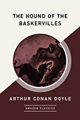 The Hound of the Baskervilles (AmazonClassics Edition) (English Edition) eBook Kindle