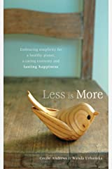 Less is More: Embracing Simplicity for a Healthy Planet, a Caring Economy and Lasting Happiness Kindle Edition