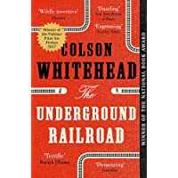 The underground railroad: Winner of the Pulitzer Prize