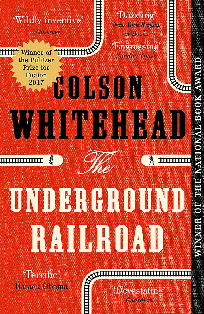 The Underground Railroad  Winner Of The Pulitzer Prize For Fiction 2017