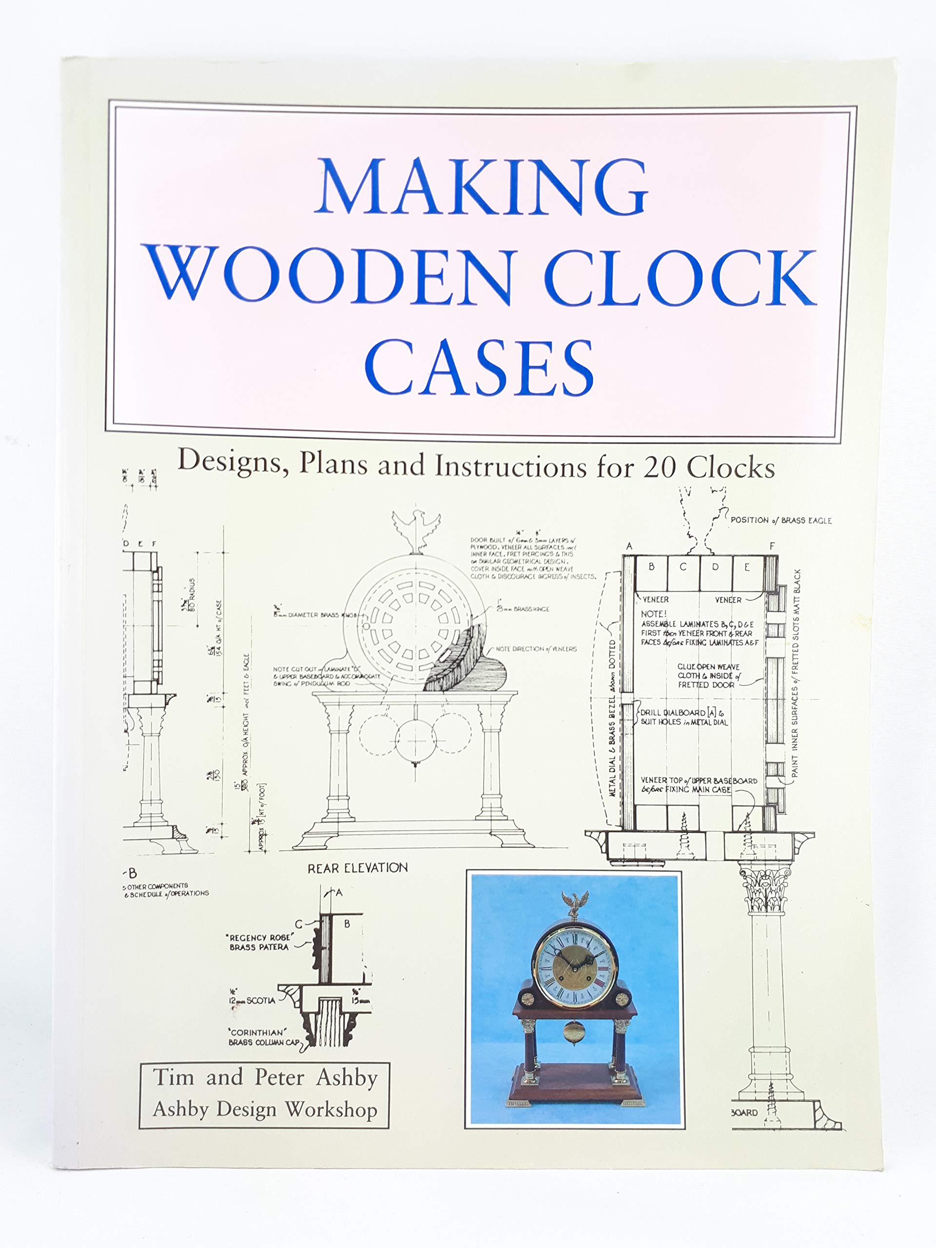Making Wooden Clock Cases Tim Ashby 9780941936217 Books Amazonca