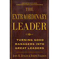 The Extraordinary Leader: Turning Good Managers into Great Leaders (English Edition)