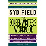 The Screenwriter's Workbook: Exercises and Step-by-Step Instructions for Creating a Successful Screenplay, Newly Revised and