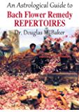 An Astrological Guide to Bach Flower Repertoires