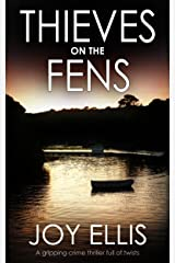 THIEVES ON THE FENS a gripping crime thriller full of twists Kindle Edition