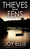 THIEVES ON THE FENS a gripping crime thriller full of twists (English Edition)