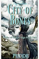 City of Bones (Order of Ghosts Saga Book 2) Kindle Edition