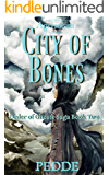 City of Bones (Order of Ghosts Saga Book 2)