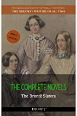 The Brontë Sisters: The Complete Novels (The Greatest Writers of All Time Book 18) Kindle Edition
