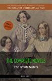 The Brontë Sisters: The Complete Novels (The Greatest Writers of All Time Book 18)