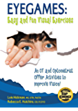 Eyegames: Easy and Fun Visual Exercises: An OT and Optometrist Offer Activities to Enhance Vision