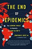 The End of Epidemics: The Looming Threat to Humanity and How to Stop It