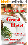Christmas at the Grand Hotel: White Pine Island Novellas #1 and #2