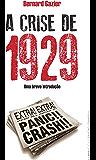 1929: Quebra da bolsa de Nova York: a história real dos