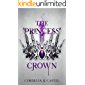 The Princess Crown: A young adult dystopian romance (The Princess Trials Book 3)