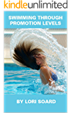 Swimming Through Promotion Levels: Simple Web Marketing Techniques for those Starting a Business and for Authors