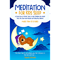 Meditation for Kids Sleep: A Collection of Short Tales to Help Children Fall Asleep Fast, Feel Calm and Relaxed with…