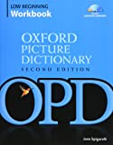 Oxford Picture Dictionary Low Beginning Workbook: Vocabulary reinforcement activity book with 3 audio CDs (Oxford Picture Dictionary 2E)