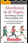 Abnehmen in 21 Tagen: Die Challenge, die dein Leben verändern wird. In nur kurzer Zeit abnehmen und Muskeln aufbauen. Inkl. Videokurs!: Abnehmen ohne Diät