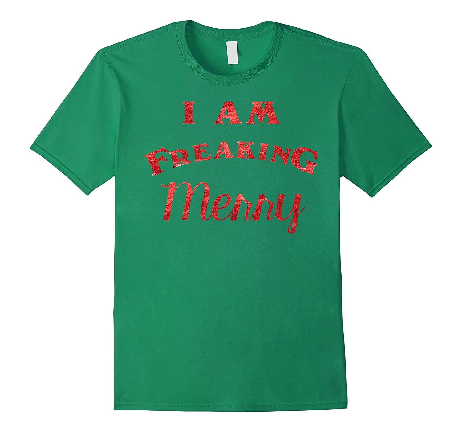 I Am Freaking Merry Red Foil Christmas Graphic T-Shirt-Art