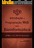 Introdução à Programação Web para Bioinformática: HTML, CSS, PHP & JavaScript (Introdução à programação para bioinformática Livro 3)