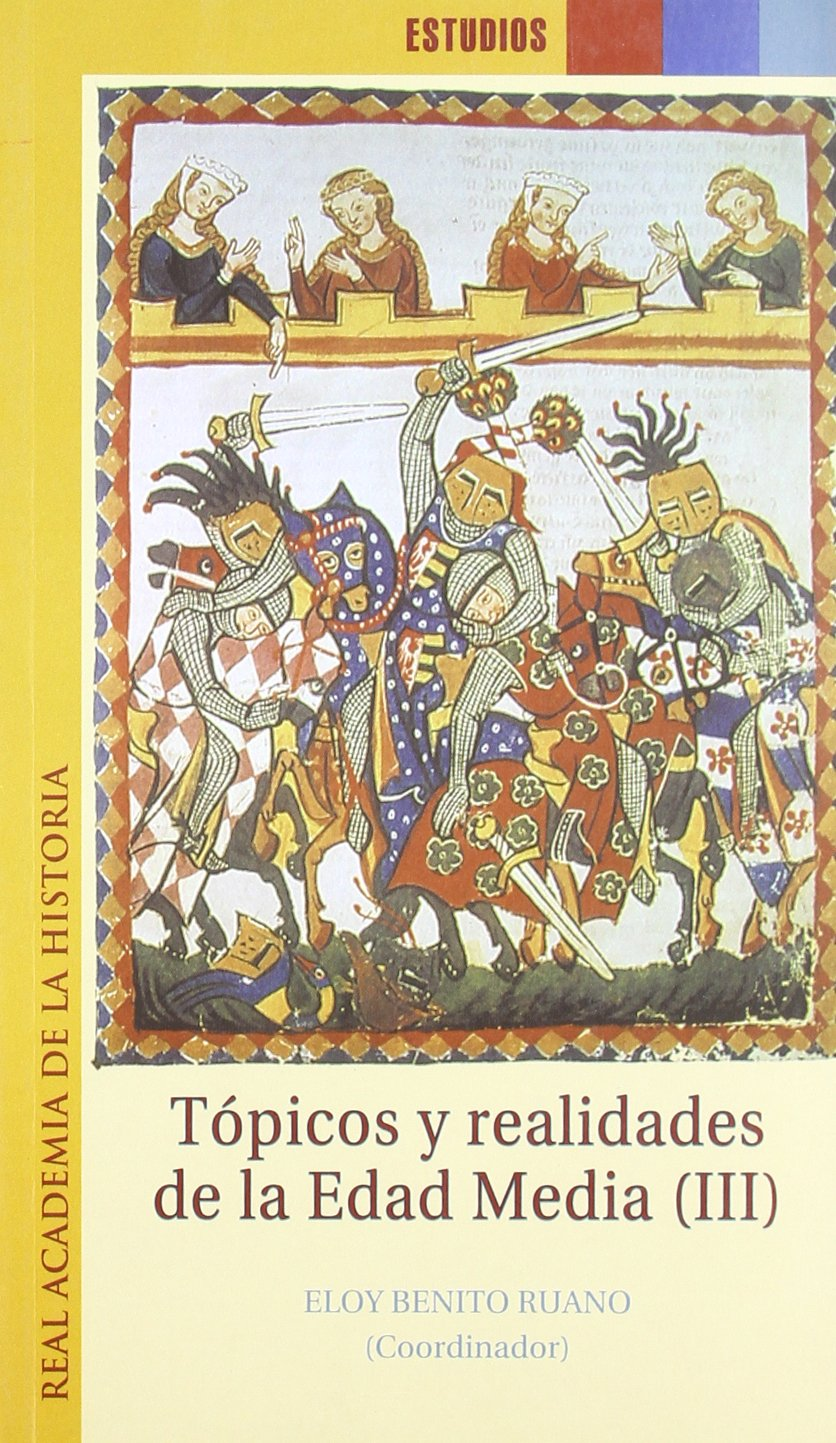 Tópicos y realidades de la Edad Media III. Estudios.: Amazon.es: Benoti, Eloy: Libros