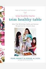 Trim Healthy Mama's Trim Healthy Table: More Than 300 All-New Healthy and Delicious Recipes from Our Homes to Yours Kindle Edition