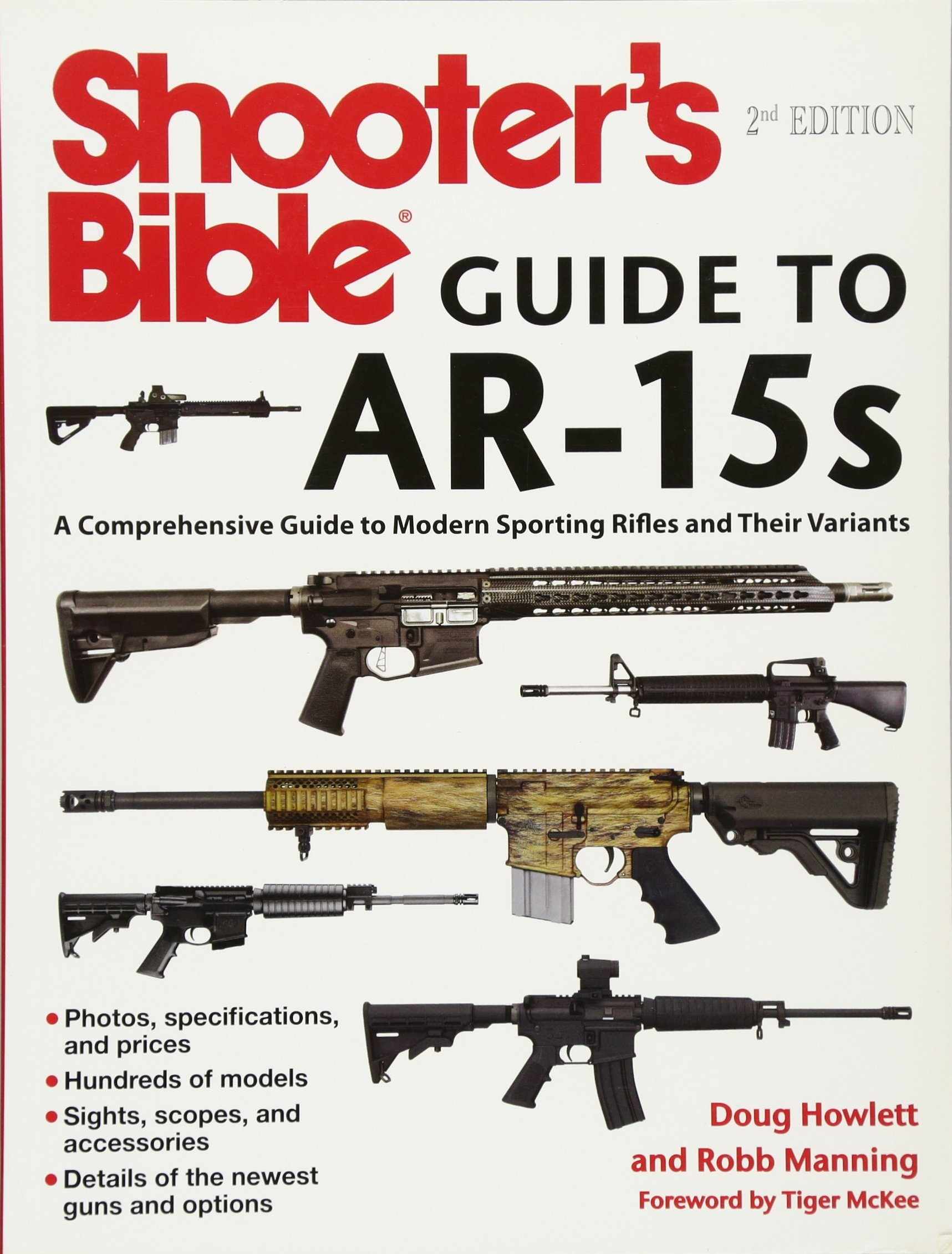 Amazon.com: Shooter's Bible Guide to AR-15s, 2nd Edition: A Comprehensive  Guide to Modern Sporting Rifles and Their Variants (9781510710979): Doug  Howlett, ...