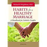 Habits for a Healthy Marriage: A Handbook for Catholic Couples